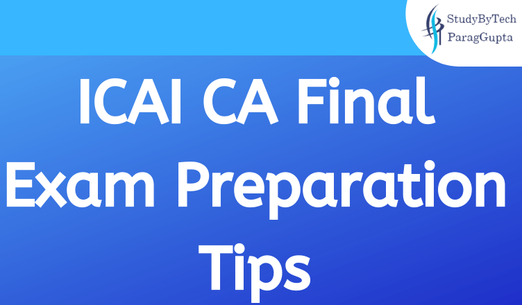 ICAI CA Final Exam Preparation Tips