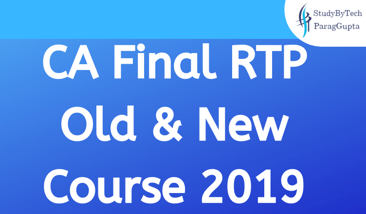 CA Final RTP Old & New Course 2019