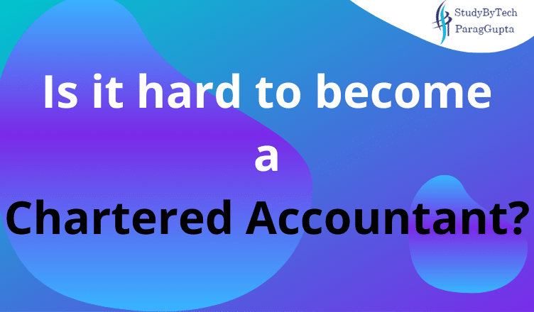 Is it hard to become a Chartered Accountant?