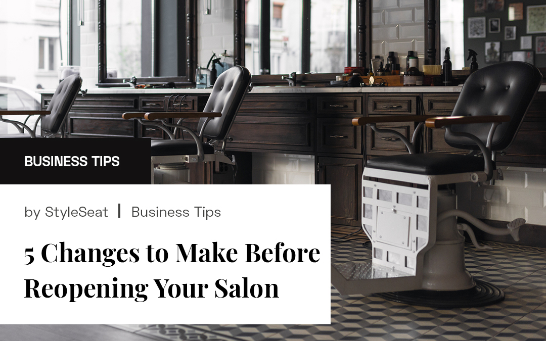 5 Changes to Make Before Reopening Your Salon