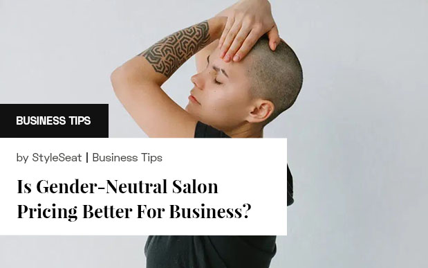 Is Gender-Neutral Salon Pricing Better For Business?