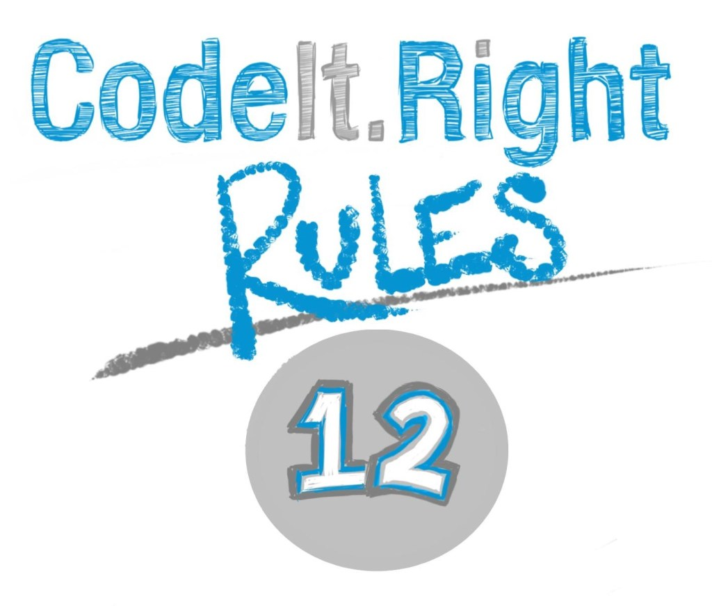 CodeIt.Right Rules Explained, Part 12