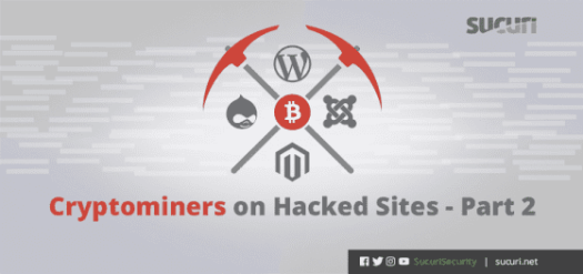 Cryptominers on Hacked Sites – Part 2