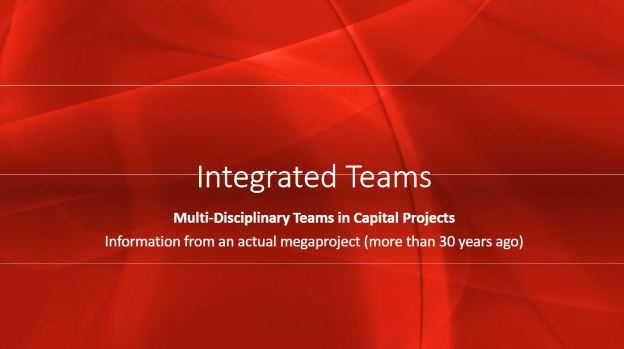 IPT: Integrated Project Teams, Multi-Disciplinary Teams in Capital Projects