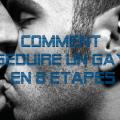 comment séduire un gay en 8 etapes