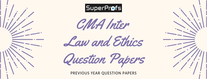 cma inter previous year ques papers law ethics and governance