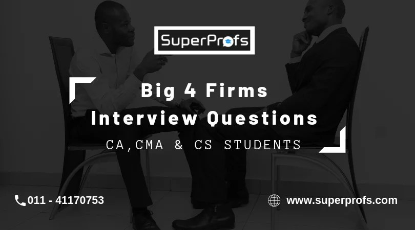 Big 4 Firms Interview Questions