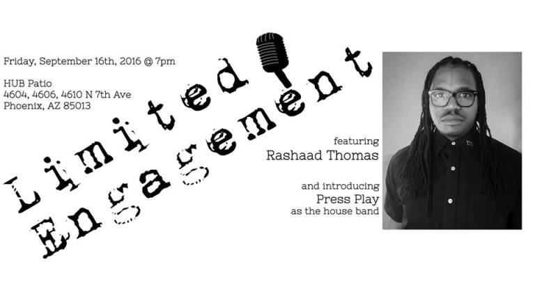 Limited Engagement featuring Rashaad Thomas
