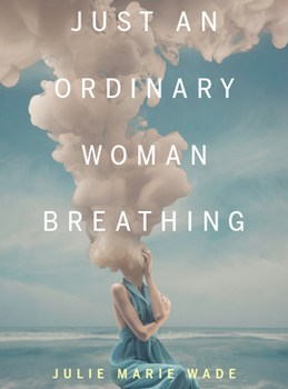 Just An Ordinary Woman Breathing
