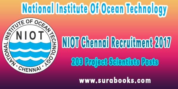 NIOT Chennai Recruitment 2017 203 Project Scientists Posts