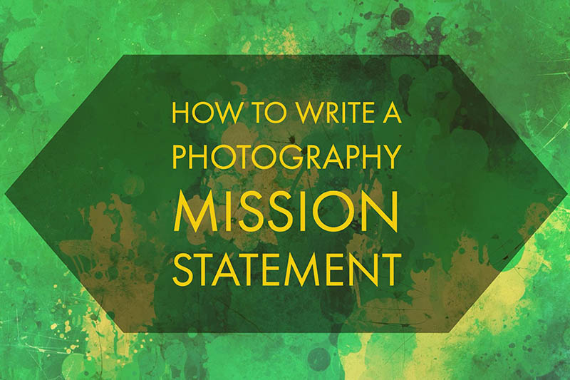 How to write a photography mission vision statement