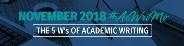 #AcWriMo 2018 - The 5 W's of Academic Writing
