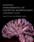 Fundamentals of Cognitive Neuroscience: A Beginner's Guide, 2nd ed.