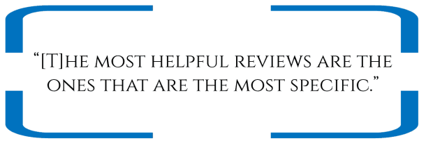 """""""[T]he most helpful reviews are the ones that are the most specific."""""""