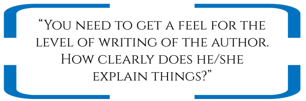 """""""You need to get a feel for the level of writing of the author. How clearly does he/she explain things?"""""""