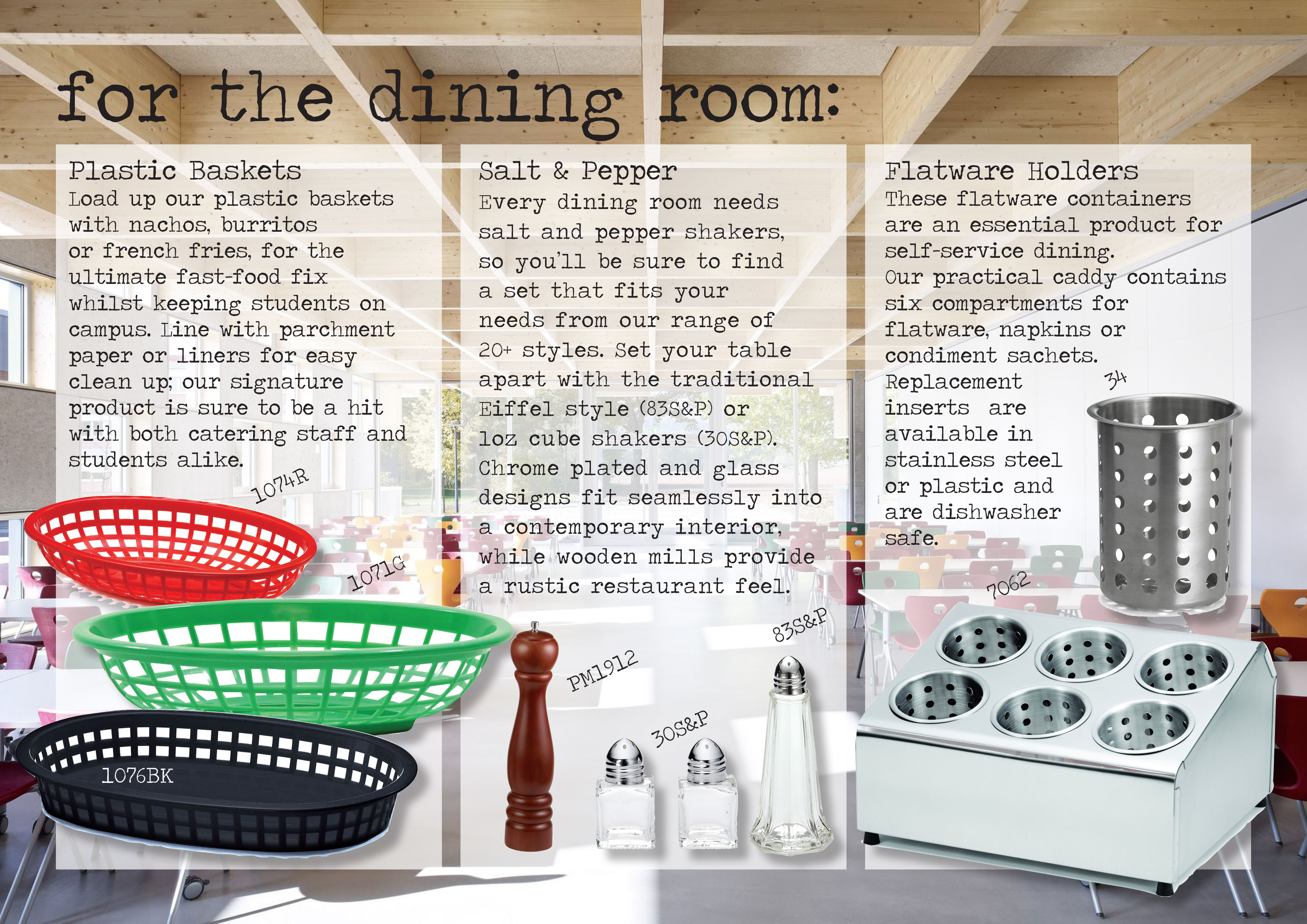 for the dining room plastic baskets, salt and pepper