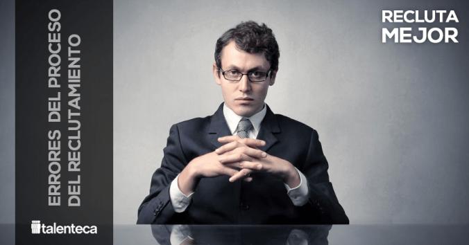 Errores en el  proceso de reclutamientto