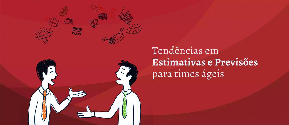 Tendências em estimativas para times ágeis