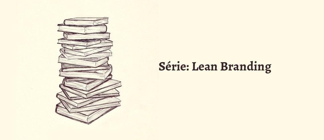 Série Lean Branding