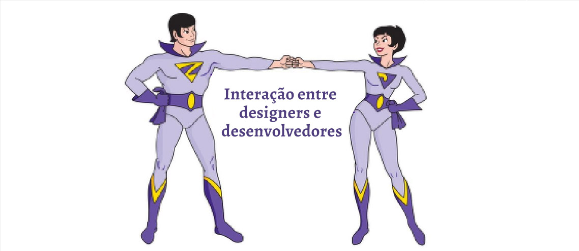 Designers e Desenvolvedores