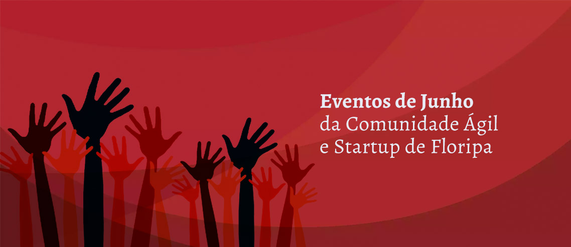 Eventos da Comunidade Ágil e Startup
