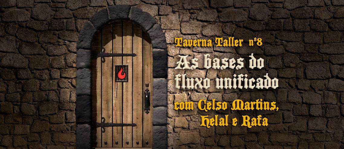 Podcast Taverna Taller - As bases do fluxo unificado