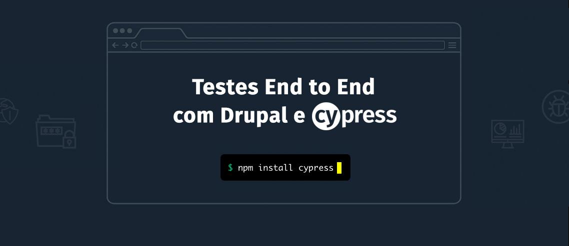 Testes End to End com Drupal e Cypress - Blog da Taller