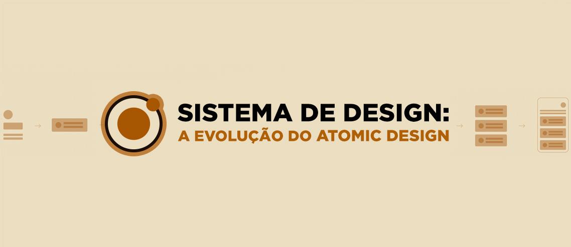 Atomic Design em sistemas de design