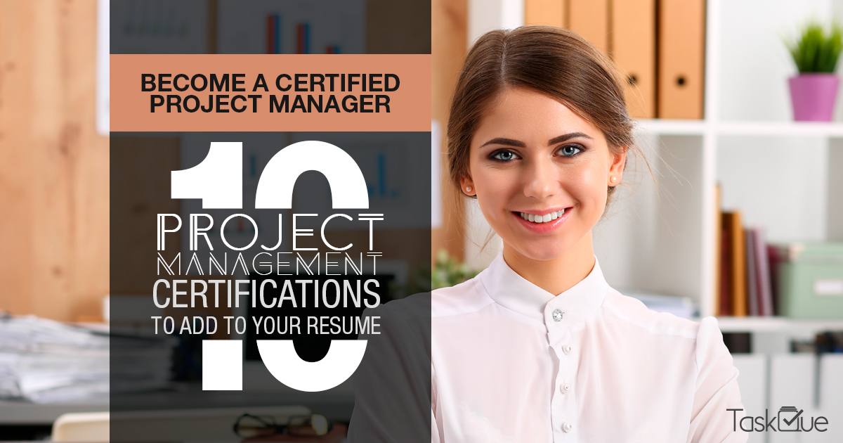 Become a Certified Project Manager 10 Project Management Certifications to Add To Your Resume