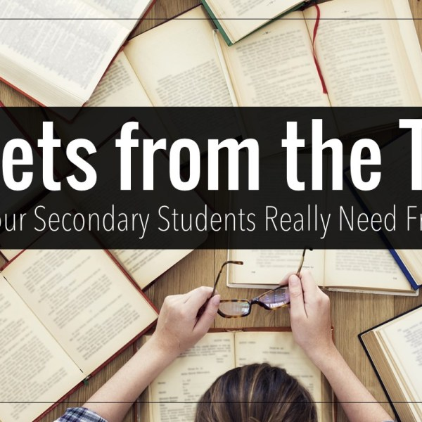 Secrets From the Tutor: What Your Secondary Students Need This Year
