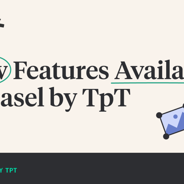 New Features Available in Easel by TpT
