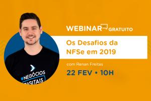 Webinar gratuito: Os Desafios da NFSe em 2019