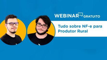 Webinar gratuito: Tudo sobre NF-e do Produtor Rural