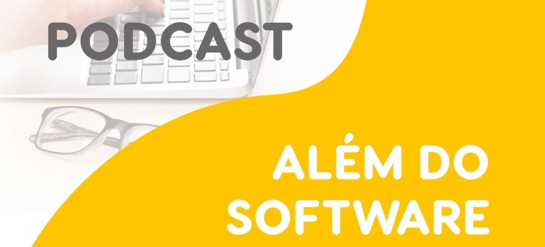 Além do Software: O Podcast da TecnoSpeed