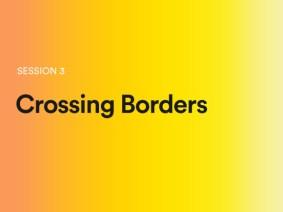 Crossing Borders: A sneak peek of session 3 at TEDGlobal 2014