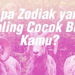 Apa Zodiak yang Paling Cocok Buat Kamu? Tees.co.id