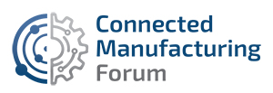 Connected Manufacturing Forum