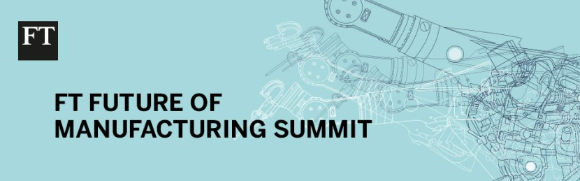 FT Future of Manufacturing Summit