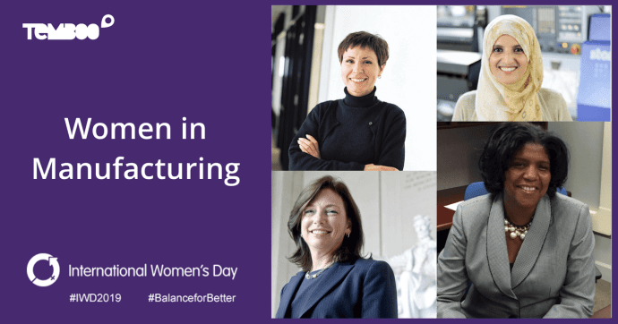Women In Manufacturing - International Women's Day 2019