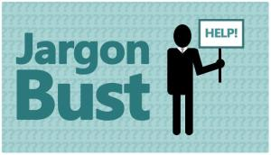 Jargon Bust