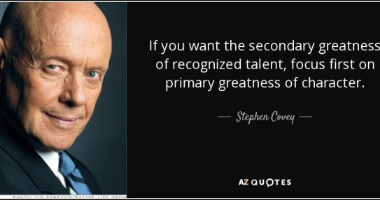 quote-if-you-want-the-secondary-greatness-of-recognized-talent-focus-first-on-primary-greatness-stephen-covey-106-48-45