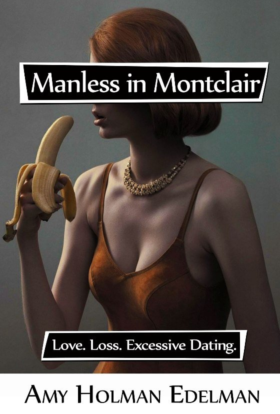 Manless in Montclair - Amy Edelman