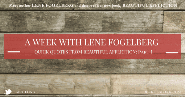 A Week with Lene Fogelberg: Quotes I