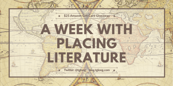 A Week with Placing Literature