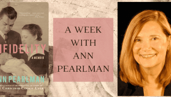 A Week with Ann Pearlman: Excerpt from Infidelity