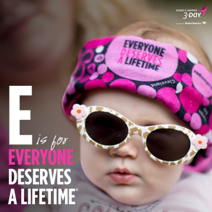 susan g. komen 3-Day breast cancer walk everyone deserves a lifetime