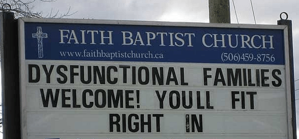 Is Yours A Dysfunctional Family If So Join The Baptist Church