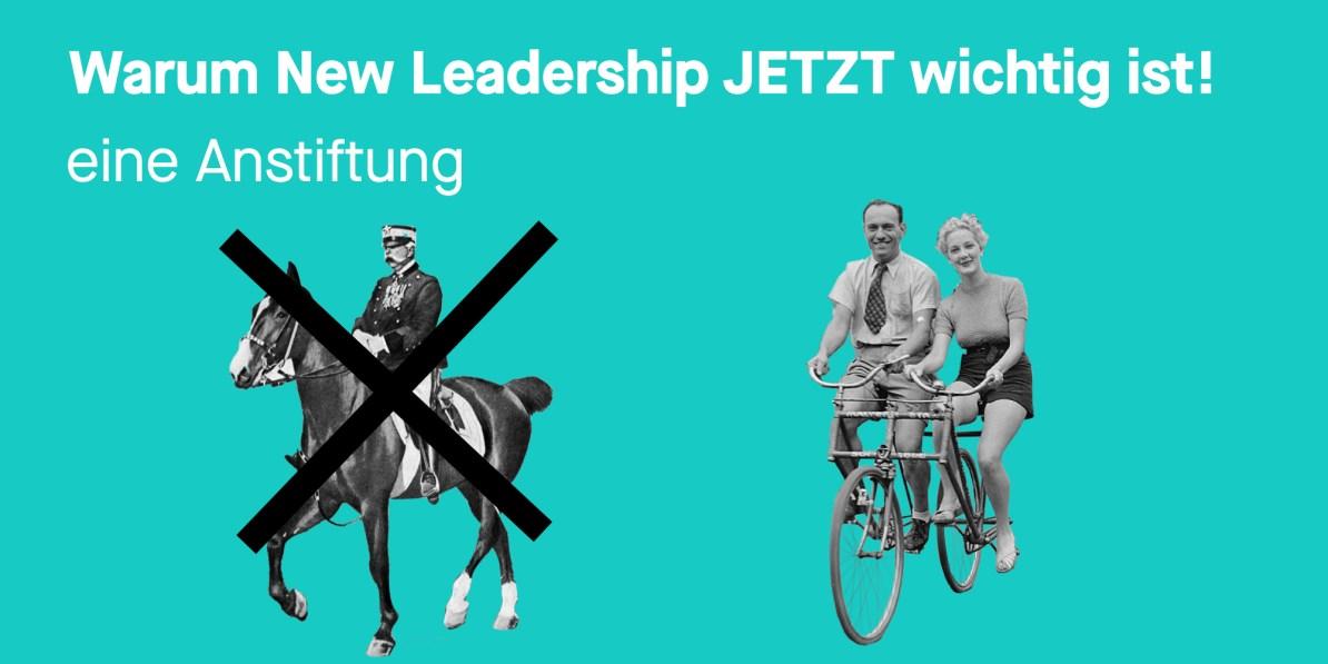 Warum New Leadership jetzt wichtig ist