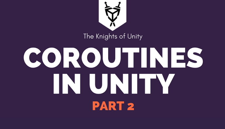 Couroutines in Unity Part 2