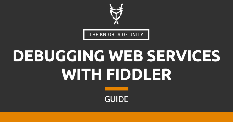 Debugging web services with Fiddler in Unity - The Knights of Unity Blog